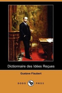Dictionnaire Des Idees Recues (Dodo Press)