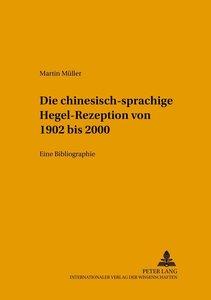Die chinesischsprachige Hegel-Rezeption von 1902 bis 2000
