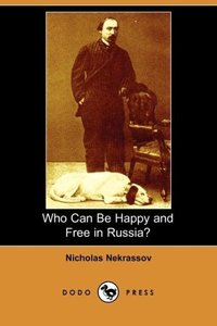 Who Can Be Happy and Free in Russia? (Dodo Press)