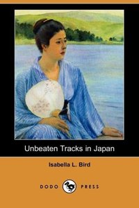 Unbeaten Tracks in Japan (Dodo Press)