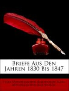Briefe Aus Den Jahren 1830 Bis 1847