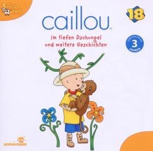 Caillou 18/Audio: Im tiefen Dschungel und weiter