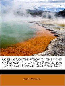 Odes in Contribution to the Song of French History The Revolutio