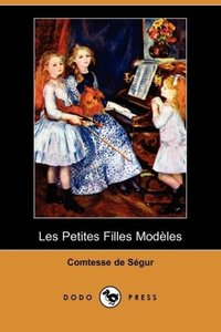 Les Petites Filles Modeles (Dodo Press)