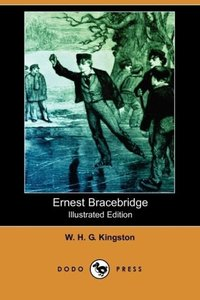 Ernest Bracebridge (Illustrated Edition) (Dodo Press)