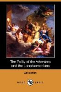 The Polity of the Athenians and the Lacedaemonians (Dodo Press)