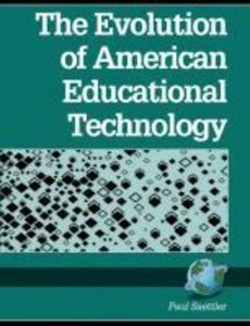 The Evolution of American Educational Technolgy (PB)