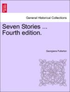 Seven Stories ... Fourth edition.