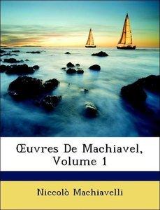 OEuvres De Machiavel, Volume 1
