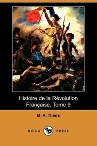 Histoire de La Revolution Francaise, Tome 9 (Dodo Press)