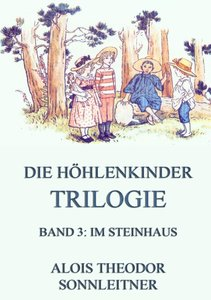 Die Höhlenkinder-Trilogie, Band 3: Im Steinhaus