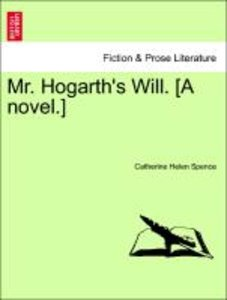 Mr. Hogarth's Will. [A novel.] VOL. II
