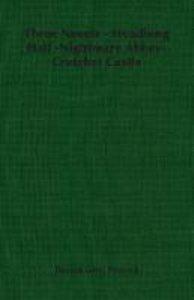 Three Novels - Headlong Hall -Nightmare Abbey-Crotchet Castle