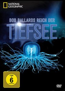 National Geographic: Bob Ballards Reich der Tiefsee