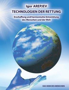 Technologien der Rettung - Eschaffung und harmonische Entwicklun