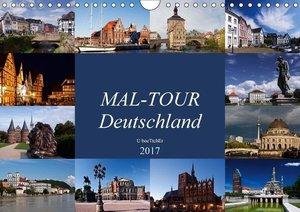 MAL-TOUR Deutschland (Wandkalender 2017 DIN A4 quer)