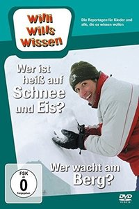 Willi wills wissen. Wer ist heiß auf Schnee & Eis? / Wer wacht a