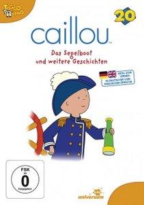 Caillou 20:Das Segelboot und weitere Geschichten