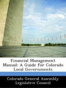 Financial Management Manual: A Guide for Colorado Local Governme