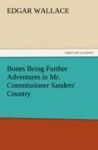 Bones Being Further Adventures in Mr. Commissioner Sanders' Coun