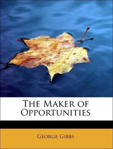 The Maker of Opportunities