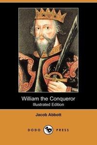 William the Conqueror (Illustrated Edition) (Dodo Press)
