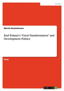 "Karl Polanyi's ""Great Transformation"" and Development Politics"