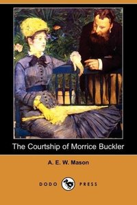 The Courtship of Morrice Buckler (Dodo Press)