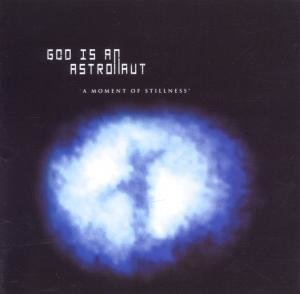 God Is An Astronaut: Moment Of Stillness EP