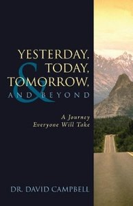 Yesterday, Today, Tomorrow, and Beyond