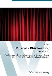 Musical - Klischee und Innovation
