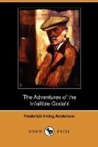 The Adventures of the Infallible Godahl (Dodo Press)