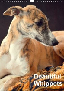 Beautiful Whippets (Wall Calendar 2015 DIN A3 Portrait)