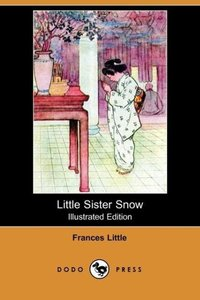 Little Sister Snow (Illustrated Edition) (Dodo Press)