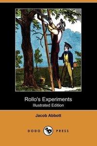 Rollo's Experiments (Illustrated Edition) (Dodo Press)