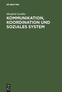 Kommunikation, Koordination und soziales System