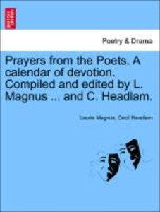 Prayers from the Poets. A calendar of devotion. Compiled and edi
