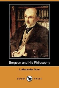 Bergson and His Philosophy (Dodo Press)