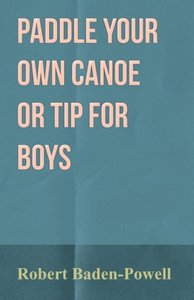 Paddle Your Own Canoe or Tip for Boys