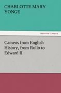 Cameos from English History, from Rollo to Edward II