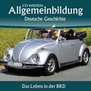 Allgemeinbildung - Deutsche Geschichte. Das Leben in der BRD