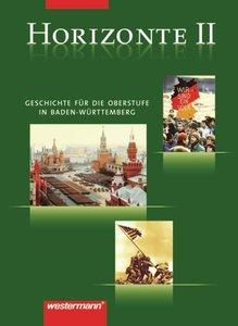 Horizonte 2. Geschichte für die Oberstufe in Baden-Württemberg