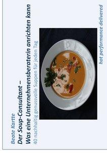 Der Soup-Consultant - Was eine Unternehmensberaterin anrichten k