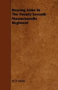 Bearing Arms In The Twenty Seventh Massachusetts Regiment