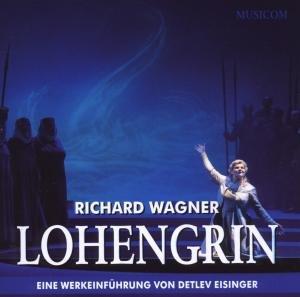 Lohengrin-Eine Werkeinführung In R.Wagners