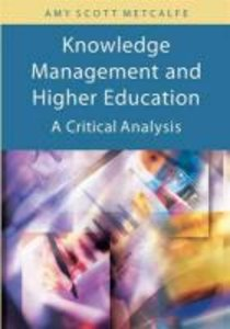 Knowledge Management and Higher Education: A Critical Analysis