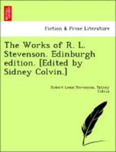 The Works of R. L. Stevenson. Edinburgh edition. [Edited by Sidn