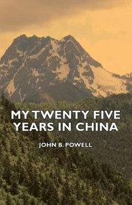 My Twenty Five Years in China