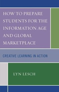 How to Prepare Students for the Information Age and Global Marke