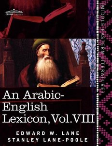 An Arabic-English Lexicon (in eight volumes), Vol. VIII
